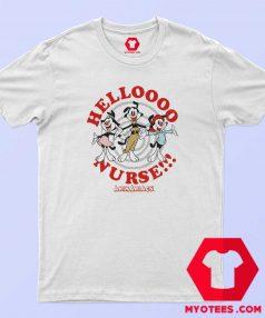 Vintage Animaniacs Hello Nurse Unisex T Shirt