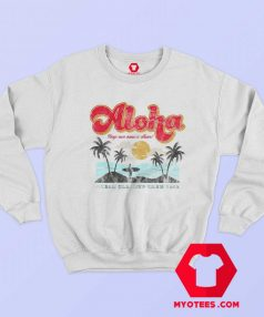 Aloha Keep Our Oceans Clean Sweatshirt