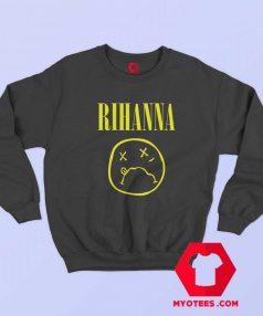 Funny Nirvana Parody Rihanna Sweatshirt