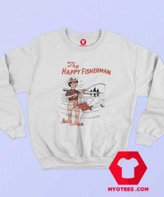 Funny The Happy Fisherman Unisex Sweatshirt