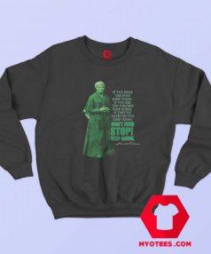 Harriet Tubman Dont Ever Stop Sweatshirt