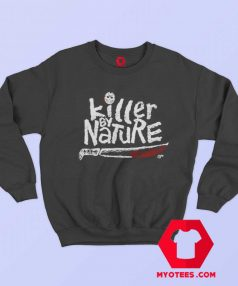 Killer By Nature Friday 13th Movie Halloween Sweatshirt