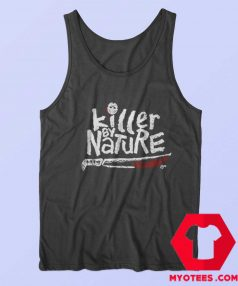 Killer By Nature Friday 13th Movie Halloween Tank Top
