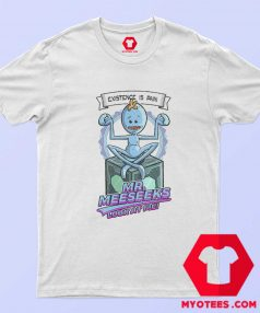 Look At Me Mr. Meeseeks Rick And Morty T Shirt