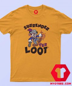 Mickey Mouse Surrender Yer Loot Halloween T Shirt