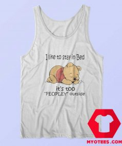 Pooh I like To Stay in Bed Peopley Outside Tank Top