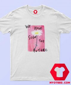 We Have Seen The Future Unisex T Shirt