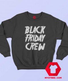 Black Friday Crew 1499 Unisex Sweatshirt
