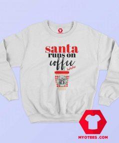 Funny Santa Runs On Coffee Unisex Sweatshirt