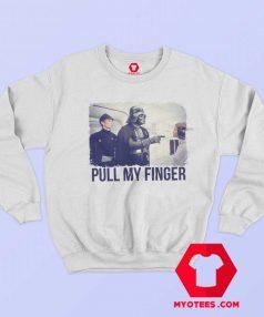 Funny Star Wars Parody Pull My Finger Sweatshirt