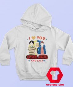 I Love You to the Upside Down and Back Hoodie