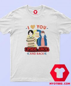 I Love You to the Upside Down and Back T Shirt