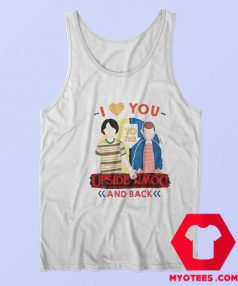 I Love You to the Upside Down and Back Tank Top
