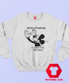 Mickey Funny Wu Tang Is For The Children Sweatshirt