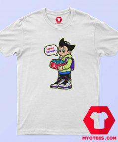 More Shoe Money Astroboy Air Jordan T Shirt