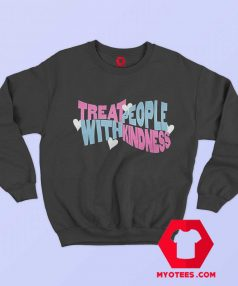 Treat Fine Kindness With Harry Sweatshirt