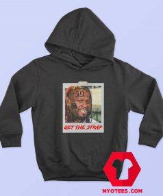 50 Cent Mashup Get The Strap Unisex Hoodie