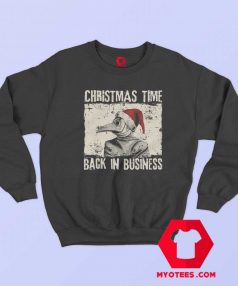 Christmas Time Back In Business Plague Doctor Sweatshirt