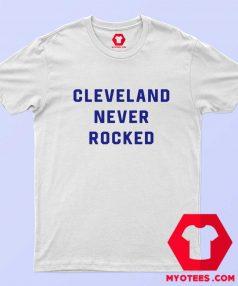 Cleveland Never Rocked Unisex Adult T Shirt
