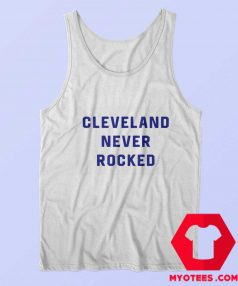 Cleveland Never Rocked Unisex Adult Tank Top