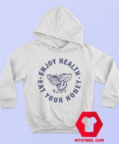 Enjoy Health Eat Your Honey Unisex Hoodie