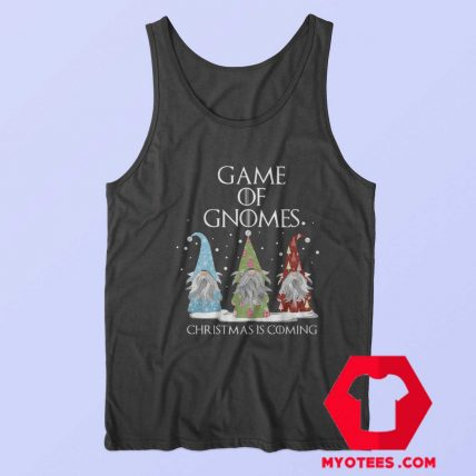 Game Of Gnomes Christmas Is Coming Three Tank Top