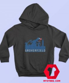 Grover Joke Cloverfield Funny Movie Hoodie