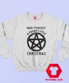 Have Yourself A Pagan Little Christmas Sweatshirt
