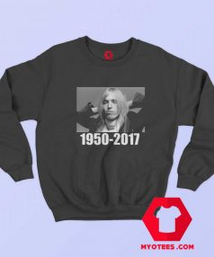 Rest In Peace Tom Petty Music Legend Sweatshirt