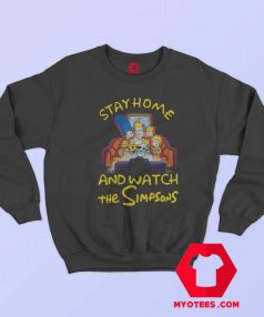 Stay Home And Watch The Simpsons Sweatshirt