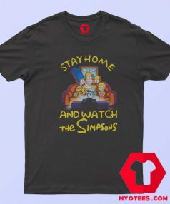 Stay Home And Watch The Simpsons T Shirt