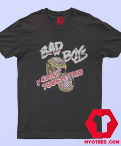 Bad Boys U Cant Touch This Unisex T Shirt