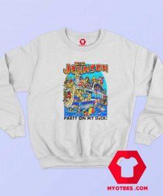 Big Johnson Party On My Dick Fishing Baits Sweatshirt