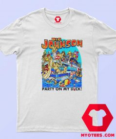 Big Johnson Party On My Dick Fishing Baits T Shirt