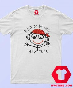 Born To Be Wild New York Funny T Shirt
