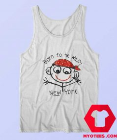 Born To Be Wild New York Funny Tank Top
