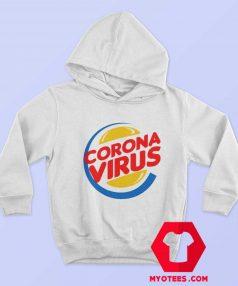 Funny Burger King Corona Virus Parody Hoodie