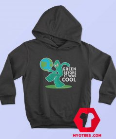 Gumby Green Before It Was Cool Earth Planet Hoodie