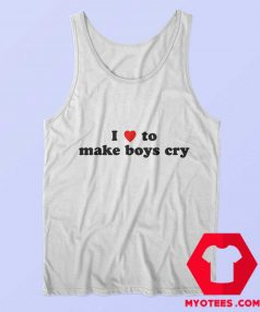 I Loves To Make Boys Cry Funny Tank Top