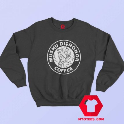 Mushu Dishonor Coffee Dragon Mulan Sweatshirt