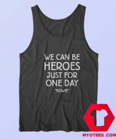 We Can Be Heroes David Bowie Tank Top