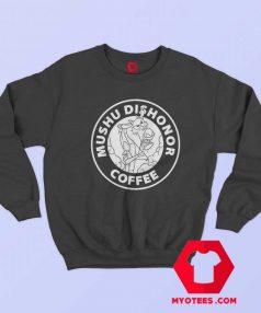 Dishonor Coffee Dragon Mulan Parody Sweatshirt