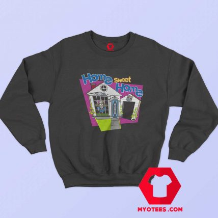 In Your House 2020 Home Sweet Home Sweatshirt