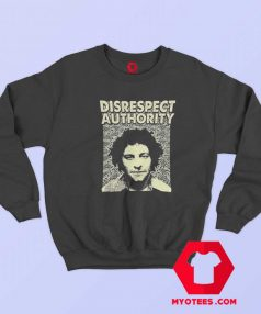 Abbie Hoffman Disrespect Authority Sweatshirt