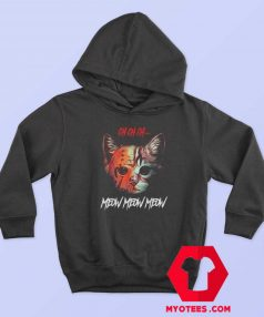 Ch ch ch Meow Meow Halloween Scary Cat Hoodie