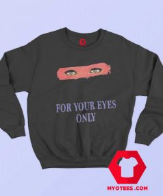 For Your Eyes Only Vintage Unisex Sweatshirt