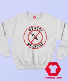 Funny My Body My Choice Unisex Sweatshirt