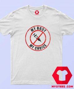 Funny My Body My Choice Unisex T Shirt