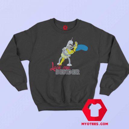 Futurama Love Me Bender Simpsons Sweatshirt