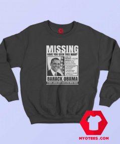 Have Seen This Man Missing Obama Sweatshirt
